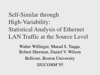 Self-Similar through  High-Variability: Statistical Analysis of Ethernet LAN Traffic at the Source Level