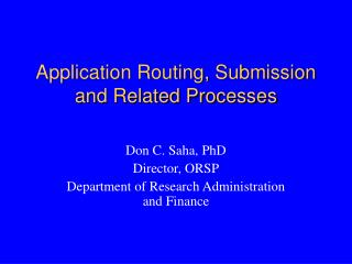 Application Routing, Submission and Related Processes
