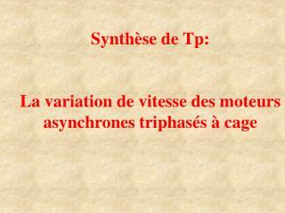 Synth se de Tp:   La variation de vitesse des moteurs asynchrones triphas s   cage