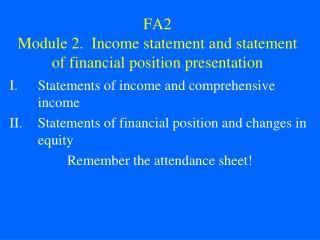 FA2 Module 2.  Income statement and statement of financial position presentation