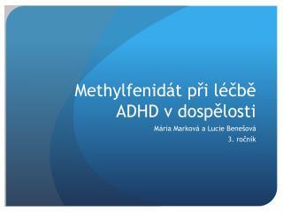 Methylfenidát  při léčbě ADHD v dospělosti