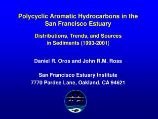 Daniel R. Oros and John R.M. Ross San Francisco Estuary Institute