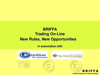 BRIFFA Trading On-Line New Rules, New Opportunities i n association with