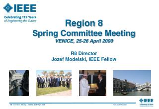 Region 8  Spring Committee Meeting VENICE, 25-26 April 2009 R8 Director