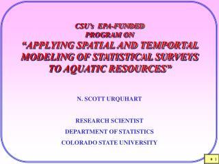 N. SCOTT URQUHART RESEARCH SCIENTIST DEPARTMENT OF STATISTICS COLORADO STATE UNIVERSITY