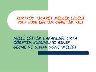 KURTKÖY TİCARET MESLEK LİSESİ 2007 2008 EĞİTİM ÖĞRETİM YILI