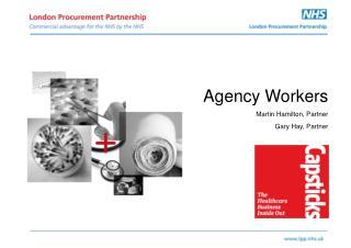 Agency Workers Martin Hamilton, Partner Gary Hay, Partner