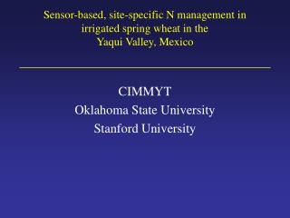 Sensor-based, site-specific N management in  irrigated spring wheat in the  Yaqui Valley, Mexico
