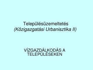 Településüzemeltetés (Közigazgatási Urbanisztika II) )