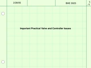Important Practical Valve and Controller Issues