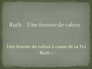 Ruth – Une femme de valeur