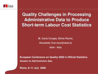 European Conference on Quality 2008 in Official Statistics Session on Administrative data.