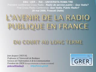 L'avenir de la radio Publique en France Du Court au long terme