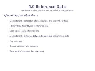 4.0 Reference Data (4.0  Transactional vs. Reference Data &  4.0  Types of Reference Data )