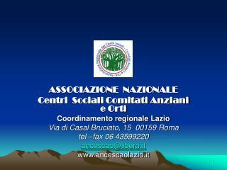ASSOCIAZIONE  NAZIONALE Centri  Sociali Comitati Anziani e Orti Coordinamento regionale Lazio