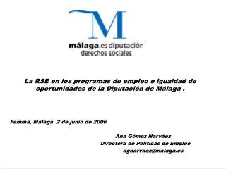 La RSE en los programas de empleo e igualdad de oportunidades de la Diputación de Málaga .