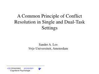 A Common Principle of Conflict Resolution in Single and Dual-Task Settings