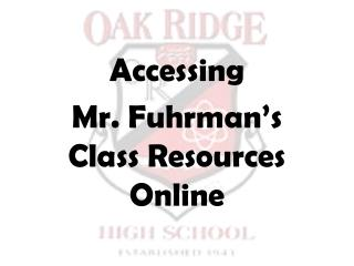 Accessing Mr. Fuhrman's Class Resources Online