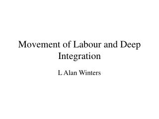 Movement of Labour and Deep Integration