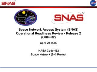 Space Network Access System (SNAS)  Operational Readiness Review - Release 2 (ORR-R2)