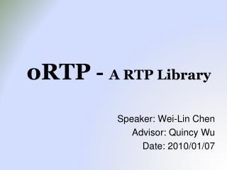 Speaker: Wei-Lin Chen Advisor: Quincy Wu Date: 2010/01/07