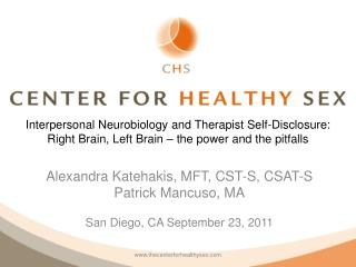 Alexandra Katehakis, MFT, CST-S, CSAT-S Patrick Mancuso, MA San Diego, CA September 23, 2011