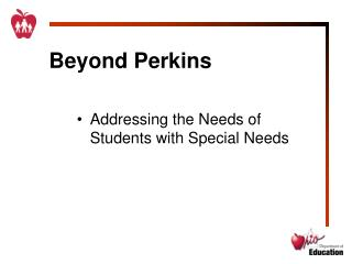 Beyond Perkins