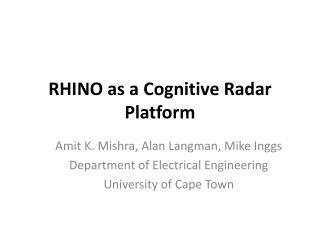 RHINO as a Cognitive Radar Platform