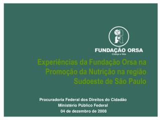 Experiências da Fundação Orsa na Promoção da Nutrição na região Sudoeste de São Paulo