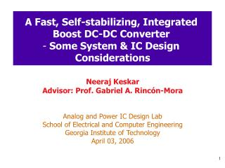 A Fast, Self-stabilizing, Integrated  Boost DC-DC Converter   Some System & IC Design