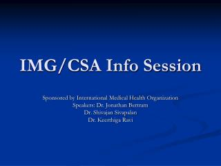 IMG/CSA Info Session