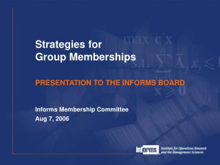 PRESENTATION TO THE INFORMS BOARD