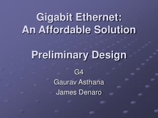 Gigabit Ethernet: An Affordable Solution Preliminary Design