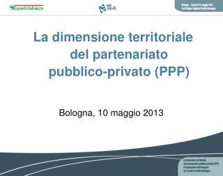 La dimensione territoriale del partenariato  pubblico-privato (PPP)