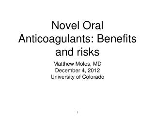 Novel Oral Anticoagulants: Benefits and risks