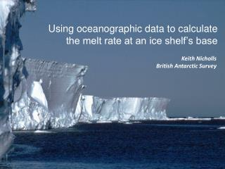 Using oceanographic data to calculate the melt rate at an ice shelf's base