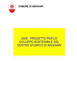 2008 - PROGETTO PER LO SVILUPPO SOSTENIBILE DEL CENTRO STORICO DI ANGHIARI