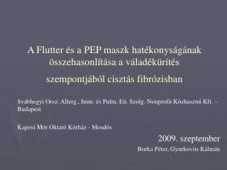 Sv�bhegyi Orsz .  Allerg . , Imm .  �s Pulm .  E �.  Szolg .  Nonprofit K�zhaszn� K ft. � Budapest