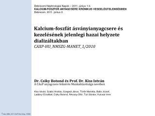 Kalcium-foszfát ásványianyagcsere és kezelésének jelenlegi hazai helyzete dializáltakban
