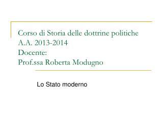 Corso di Storia delle dottrine politiche  A.A. 2013-2014 Docente: Prof.ssa Roberta Modugno