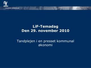 LiF-Temadag Den 29. november 2010