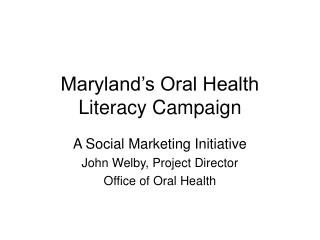 Maryland�s Oral Health Literacy Campaign