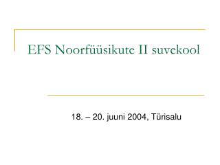 EFS Noorfüüsikute II suvekool