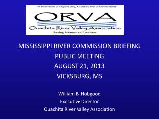 MISSISSIPPI RIVER COMMISSION BRIEFING PUBLIC MEETING AUGUST 21, 2013 VICKSBURG, MS