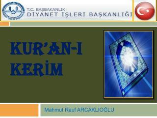 Kur'an - I  Ker İ m