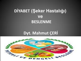 DİYABET  (Şeker Hastalığı) ve  BESLENME