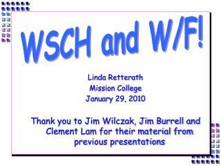 Linda Retterath Mission College January 29, 2010
