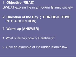 1. Objective (READ) SWBAT explain life in a modern Islamic society.