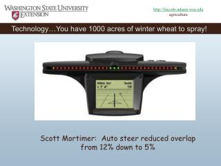 Technology You have 1000 acres of winter wheat to spray