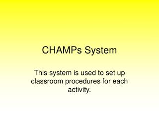 CHAMPs System